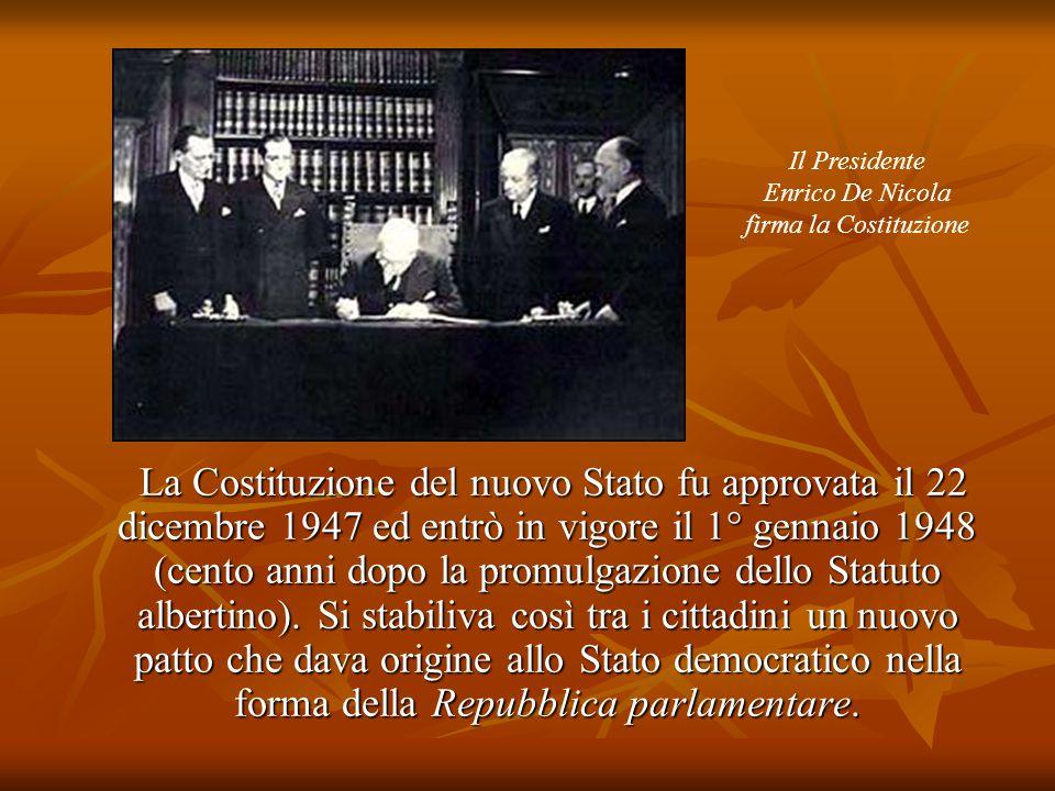 La Costituzione del nuovo Stato fu approvata il 22 dicembre 1947 ed entrò in vigore il 1° gennaio 1948 (cento anni dopo la promulgazione dello Statuto