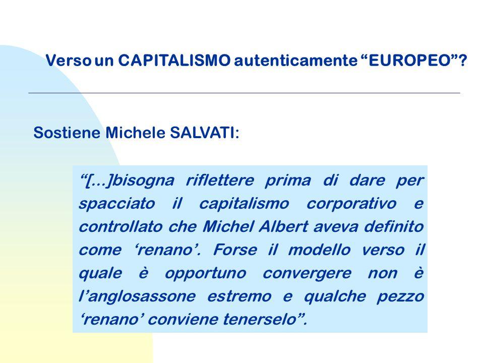 """Verso un CAPITALISMO autenticamente """"EUROPEO""""? Sostiene Michele SALVATI: """"[...]bisogna riflettere prima di dare per spacciato il capitalismo corporati"""