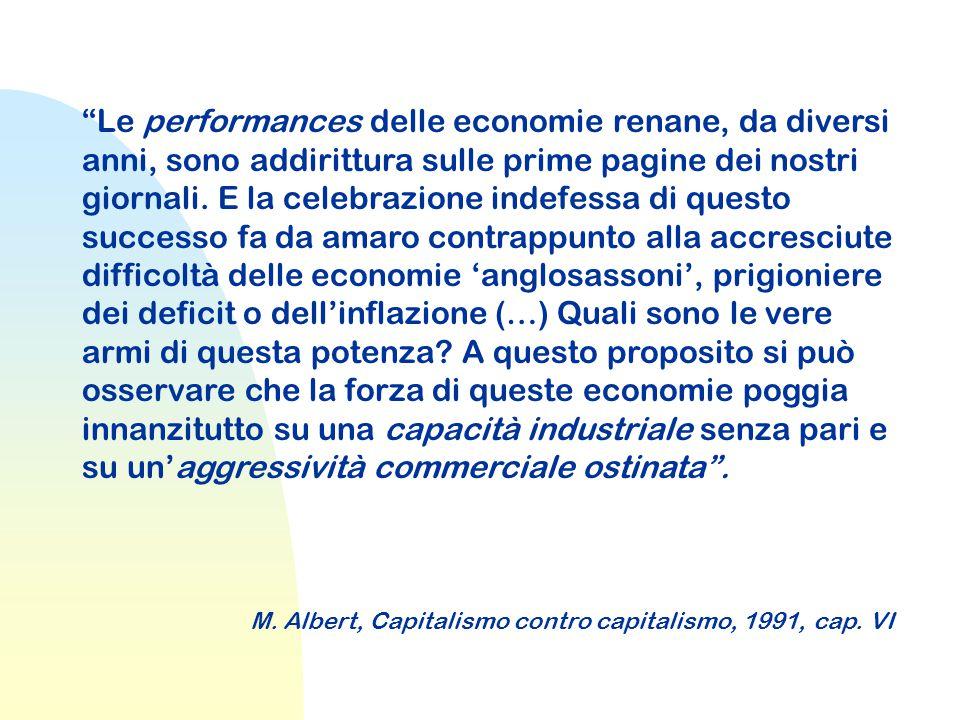 Le performances delle economie renane, da diversi anni, sono addirittura sulle prime pagine dei nostri giornali.