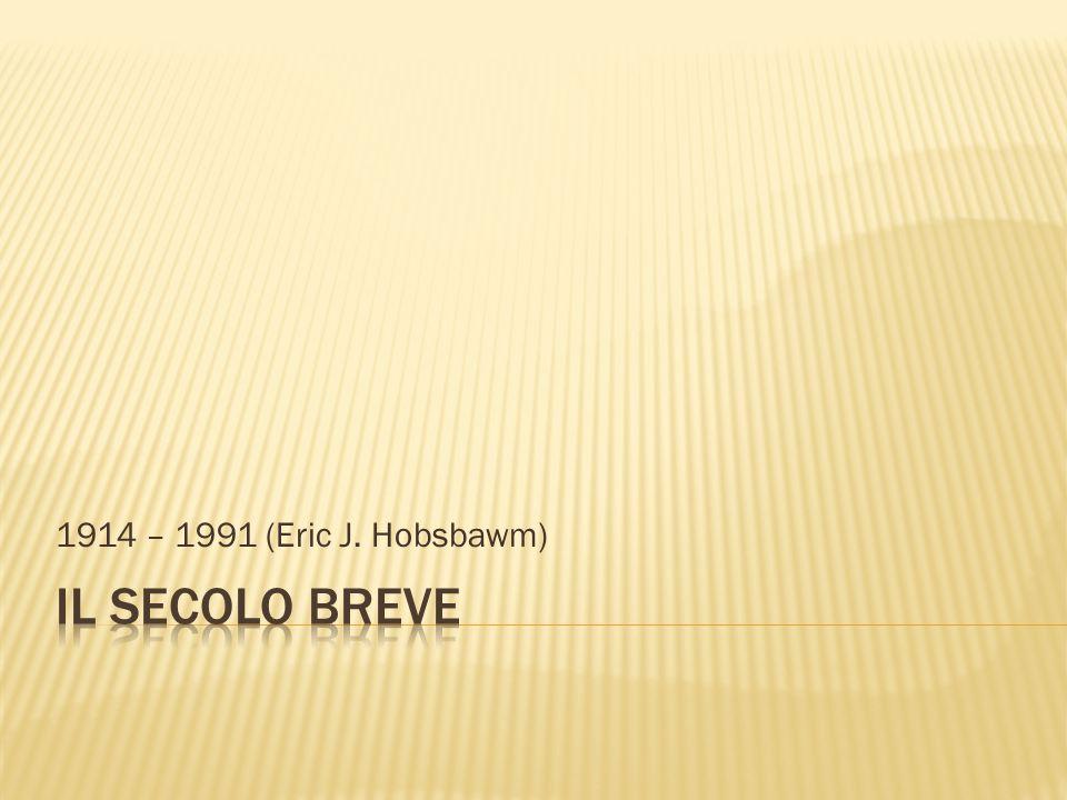 1914 – 1991 (Eric J. Hobsbawm)