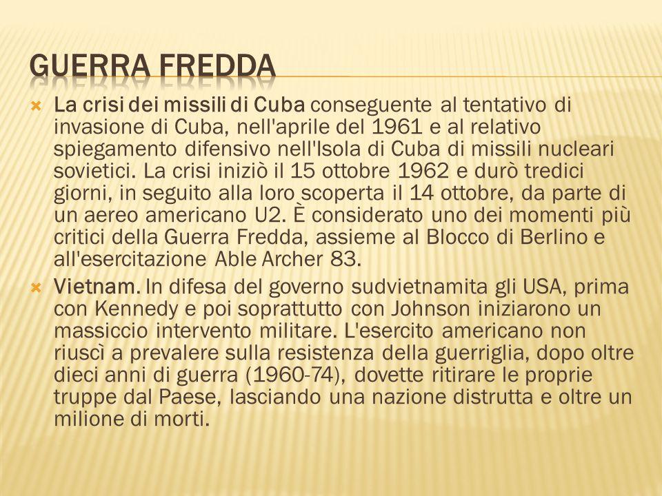  La crisi dei missili di Cuba conseguente al tentativo di invasione di Cuba, nell'aprile del 1961 e al relativo spiegamento difensivo nell'Isola di C