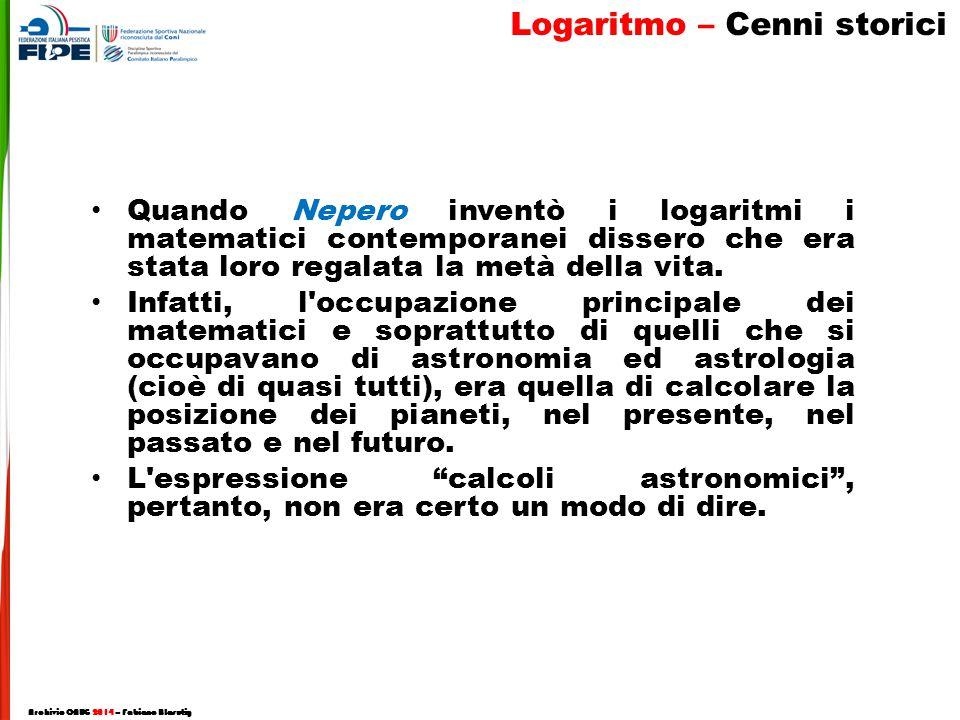 Quando Nepero inventò i logaritmi i matematici contemporanei dissero che era stata loro regalata la metà della vita.
