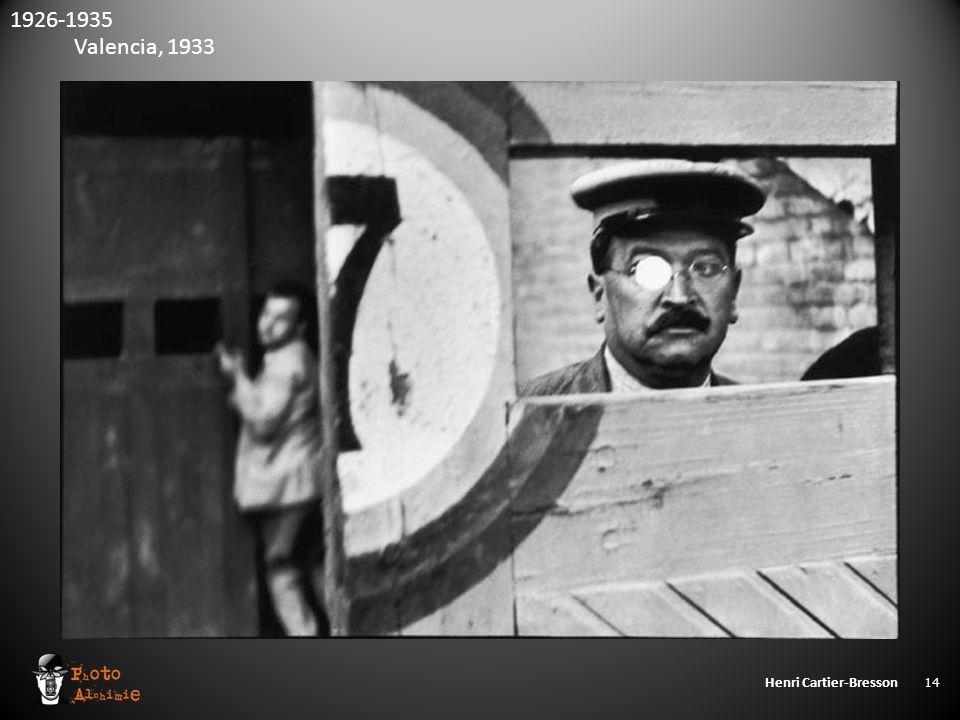 Henri Cartier-Bresson 14 Valencia, 1933 1926-1935