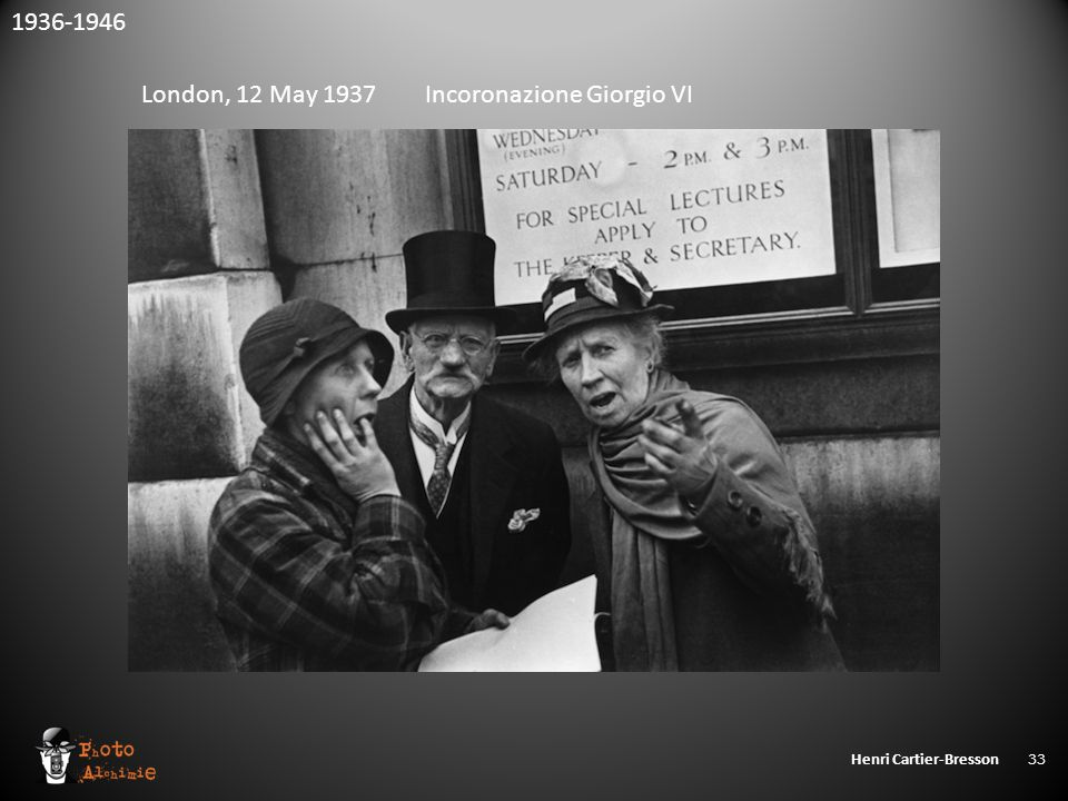 Henri Cartier-Bresson 33 1936-1946 London, 12 May 1937 Incoronazione Giorgio VI