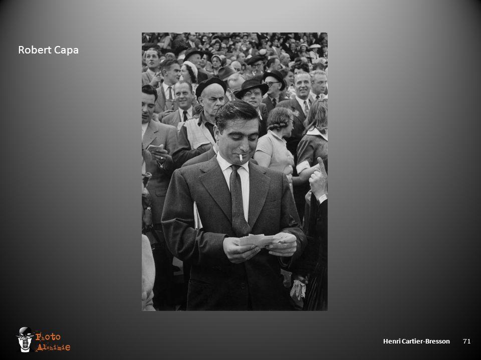 Henri Cartier-Bresson 71 Robert Capa