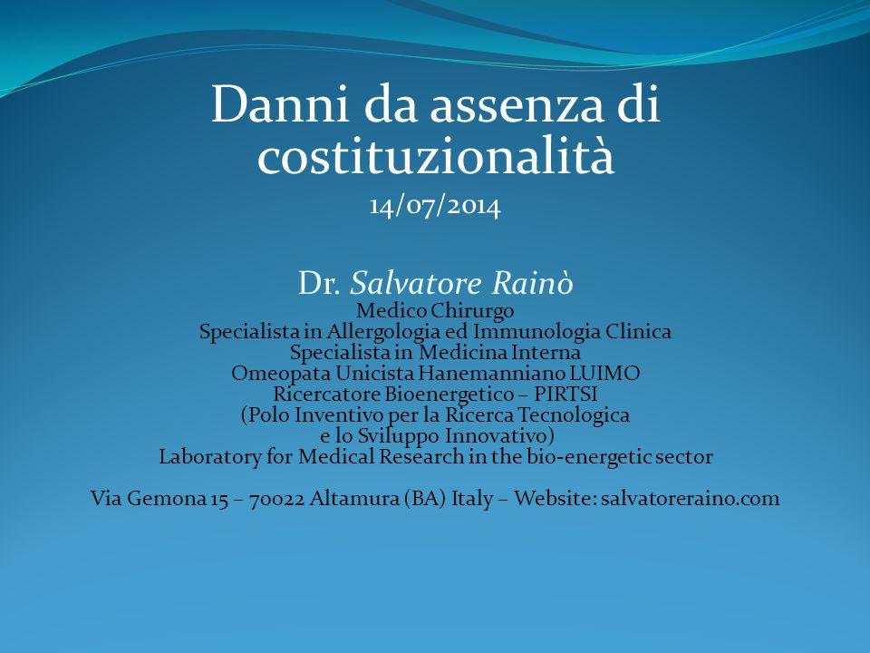 Danni da assenza di costituzionalità 14/07/2014 Dr. Salvatore Rainò Medico Chirurgo Specialista in Allergologia ed Immunologia Clinica Specialista in