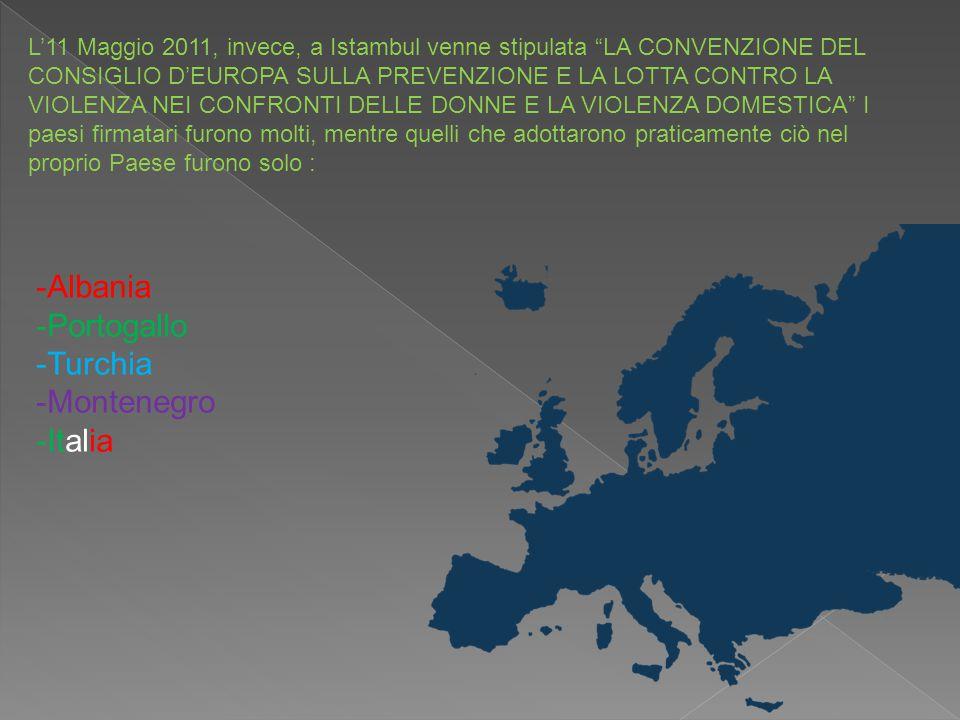 """L'11 Maggio 2011, invece, a Istambul venne stipulata """"LA CONVENZIONE DEL CONSIGLIO D'EUROPA SULLA PREVENZIONE E LA LOTTA CONTRO LA VIOLENZA NEI CONFRO"""