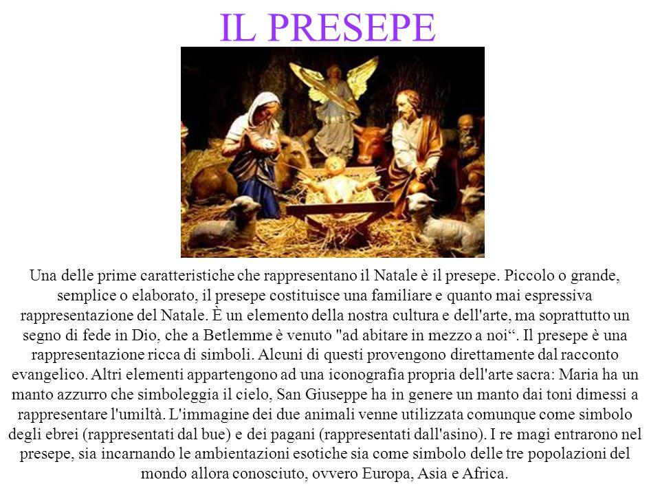 IL PRESEPE Una delle prime caratteristiche che rappresentano il Natale è il presepe.