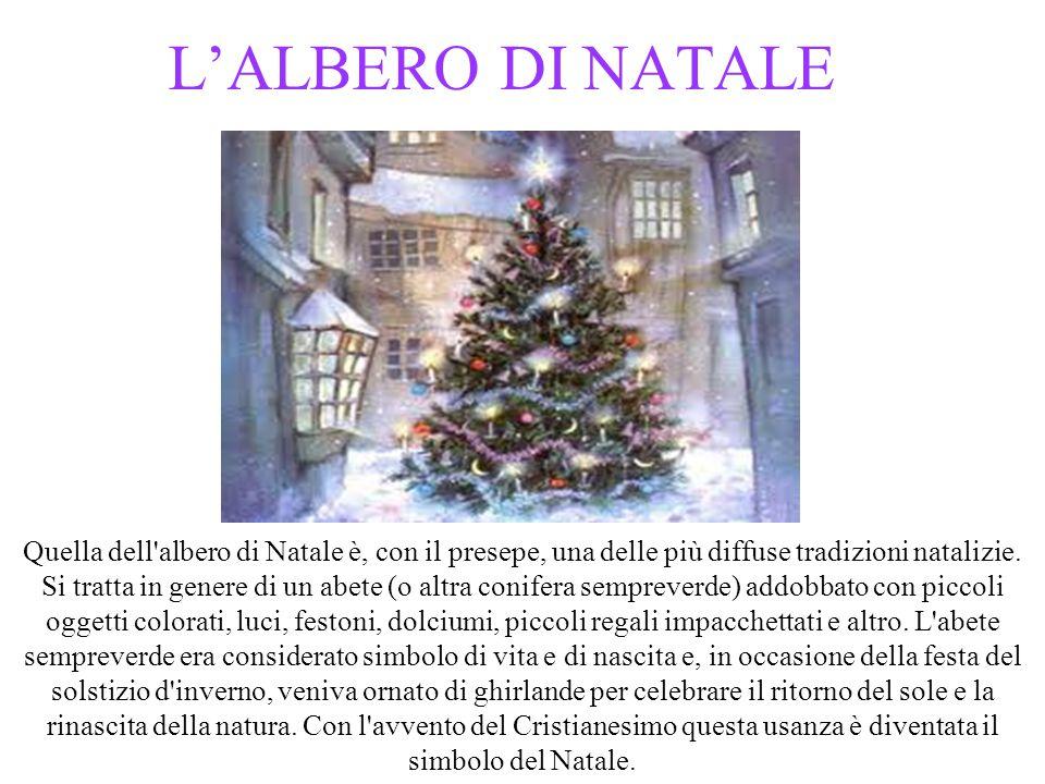 L'ALBERO DI NATALE Quella dell albero di Natale è, con il presepe, una delle più diffuse tradizioni natalizie.
