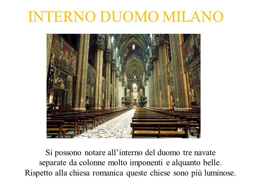 INTERNO DUOMO MILANO Si possono notare all'interno del duomo tre navate separate da colonne molto imponenti e alquanto belle.