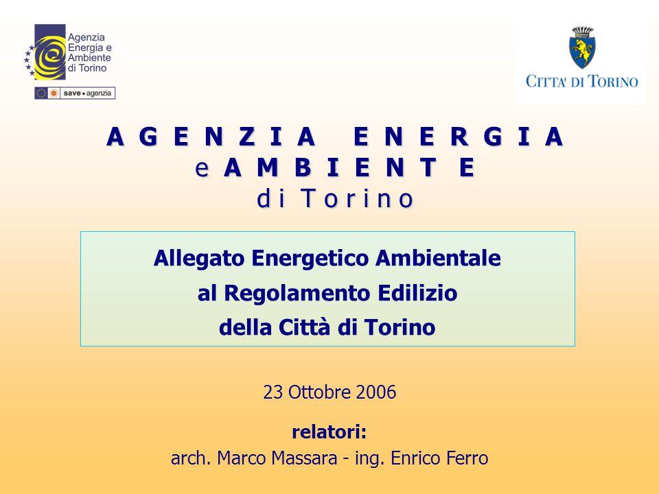 A G E N Z I A E N E R G I A e A M B I E N T E d i T o r i n o Allegato Energetico Ambientale al Regolamento Edilizio della Città di Torino 23 Ottobre