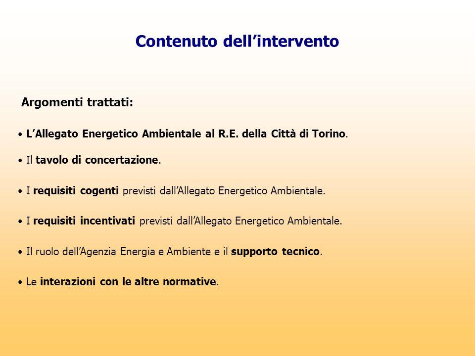 Contenuto dell'intervento Argomenti trattati: L'Allegato Energetico Ambientale al R.E. della Città di Torino. Il tavolo di concertazione. I requisiti