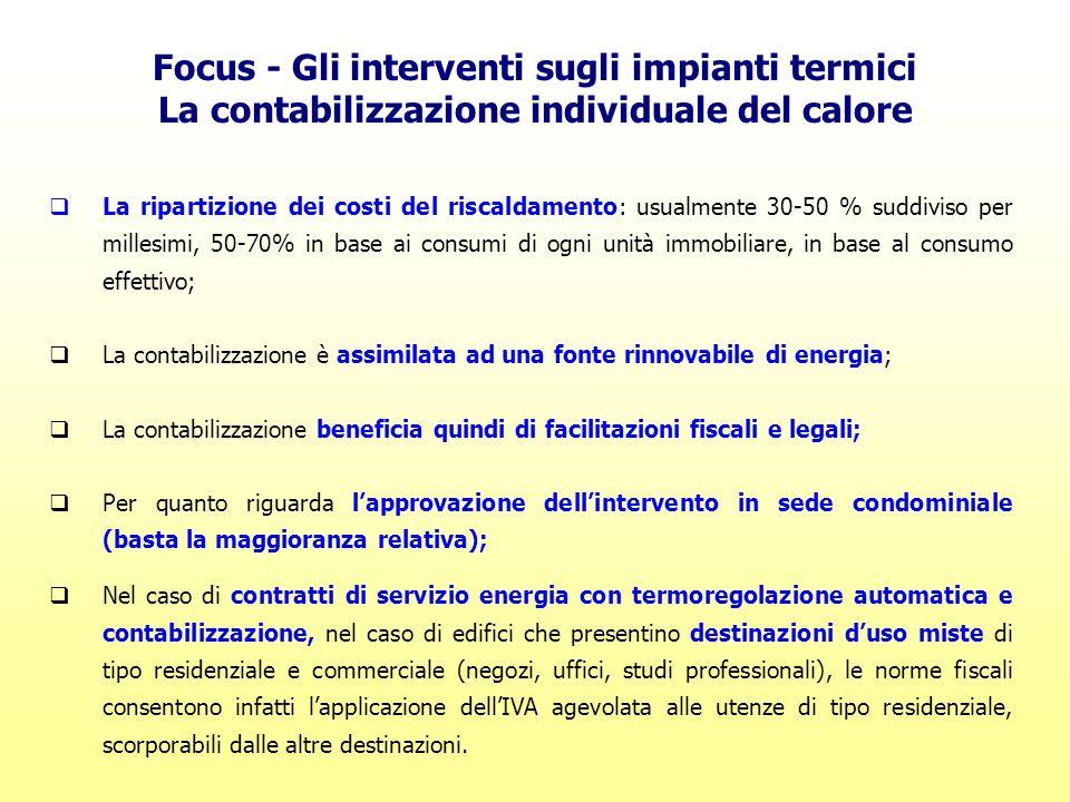 Focus - Gli interventi sugli impianti termici La contabilizzazione individuale del calore  La ripartizione dei costi del riscaldamento: usualmente 30