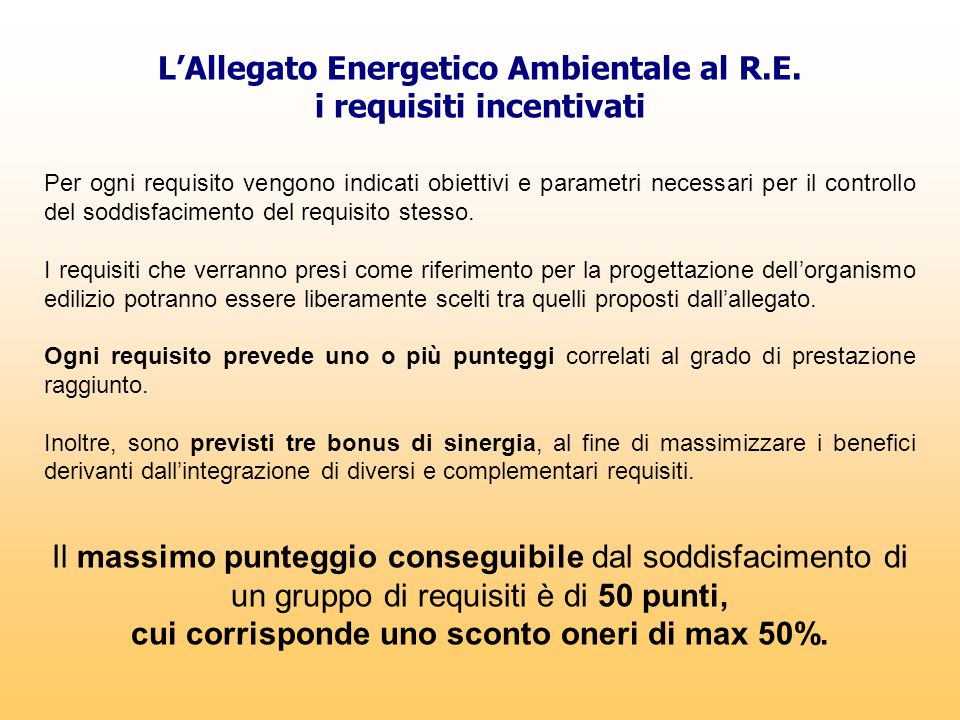 L'Allegato Energetico Ambientale al R.E. i requisiti incentivati Per ogni requisito vengono indicati obiettivi e parametri necessari per il controllo