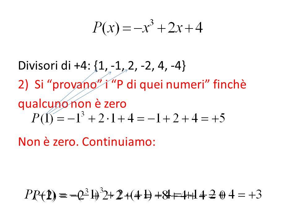 """2)Si """"provano"""" i """"P di quei numeri"""" finchè qualcuno non è zero Non è zero. Continuiamo:"""