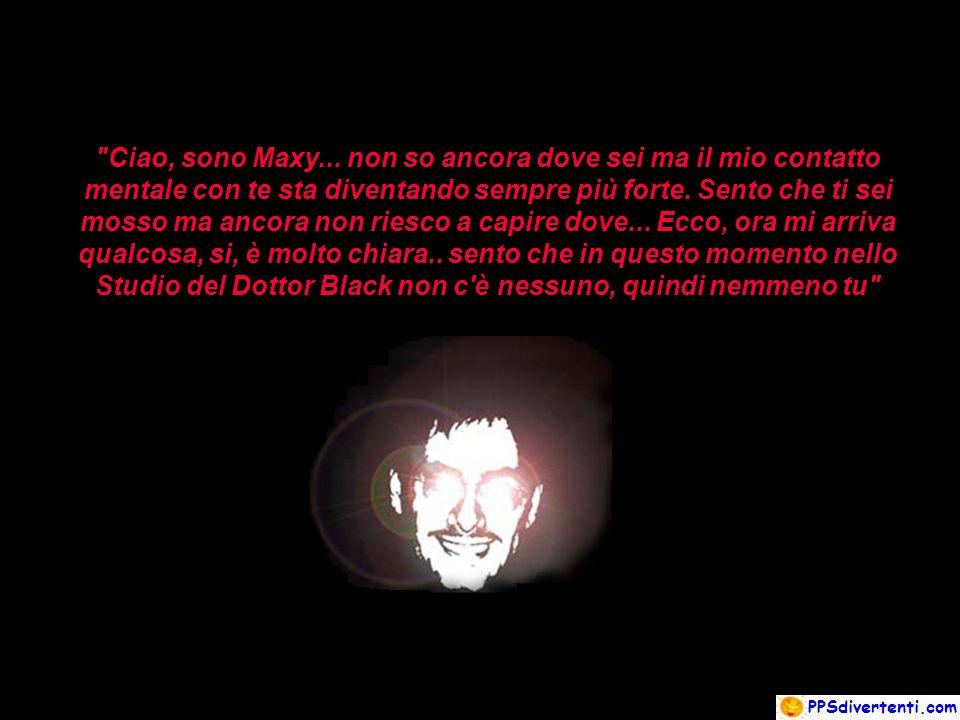 Ciao, sono Maxy...