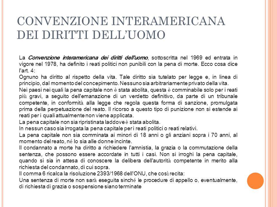 CONVENZIONE INTERAMERICANA DEI DIRITTI DELL'UOMO La Convenzione interamericana dei diritti dell'uomo, sottoscritta nel 1969 ed entrata in vigore nel 1