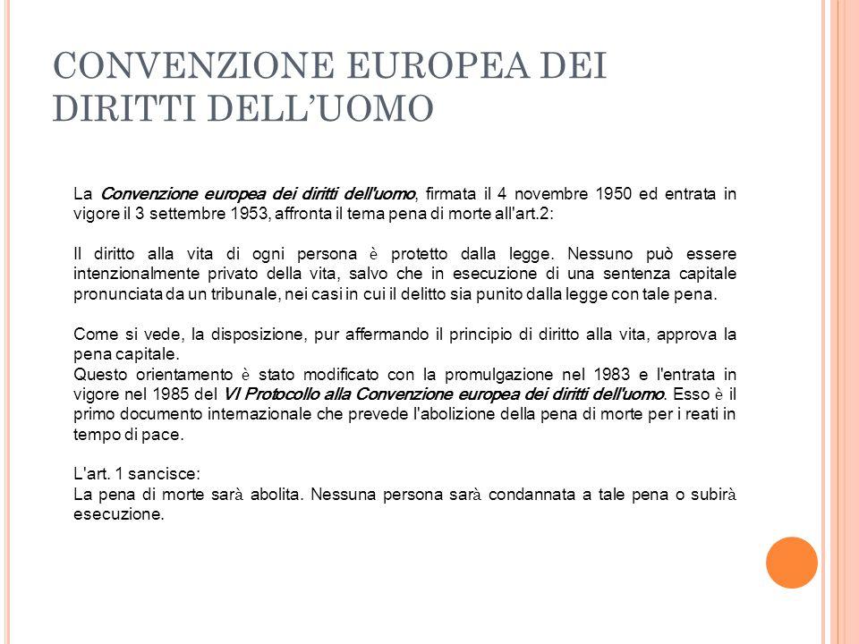 CONVENZIONE EUROPEA DEI DIRITTI DELL'UOMO La Convenzione europea dei diritti dell'uomo, firmata il 4 novembre 1950 ed entrata in vigore il 3 settembre