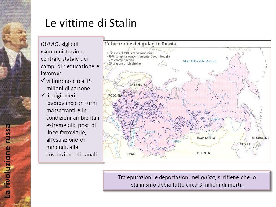 La rivoluzione russa GULAG, sigla di «Amministrazione centrale statale dei campi di rieducazione e lavoro»: vi finirono circa 15 milioni di persone i