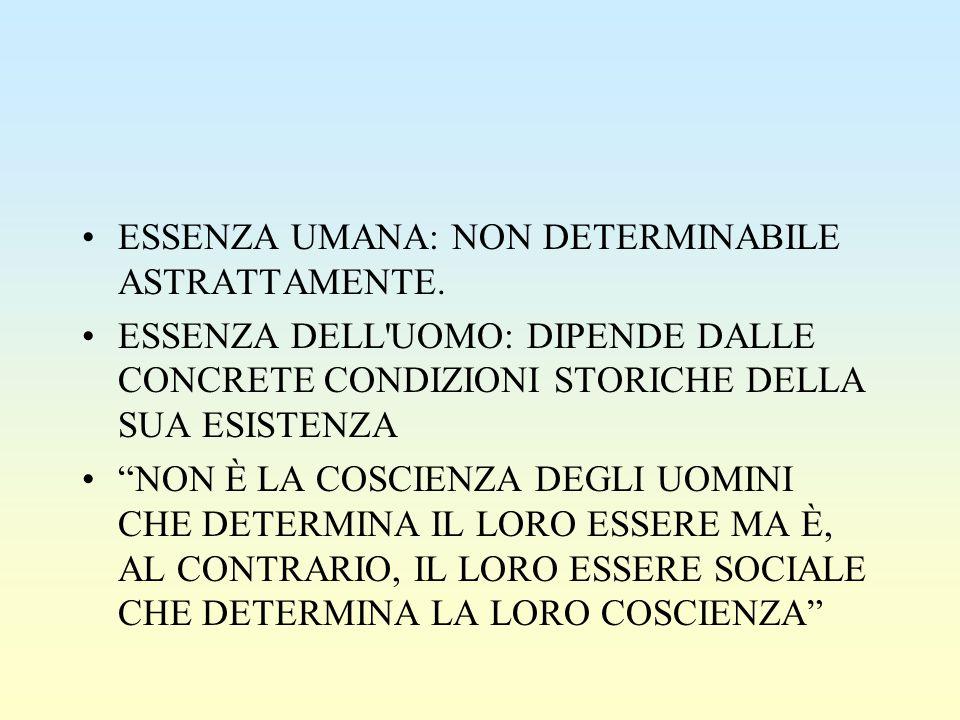 ESSENZA UMANA: NON DETERMINABILE ASTRATTAMENTE.