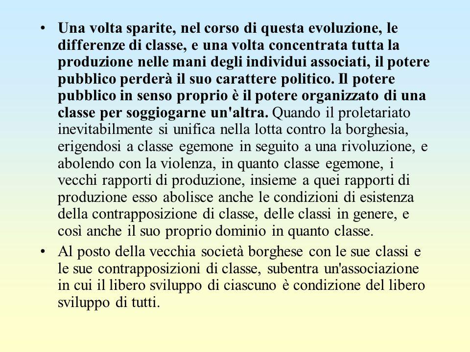Una volta sparite, nel corso di questa evoluzione, le differenze di classe, e una volta concentrata tutta la produzione nelle mani degli individui ass