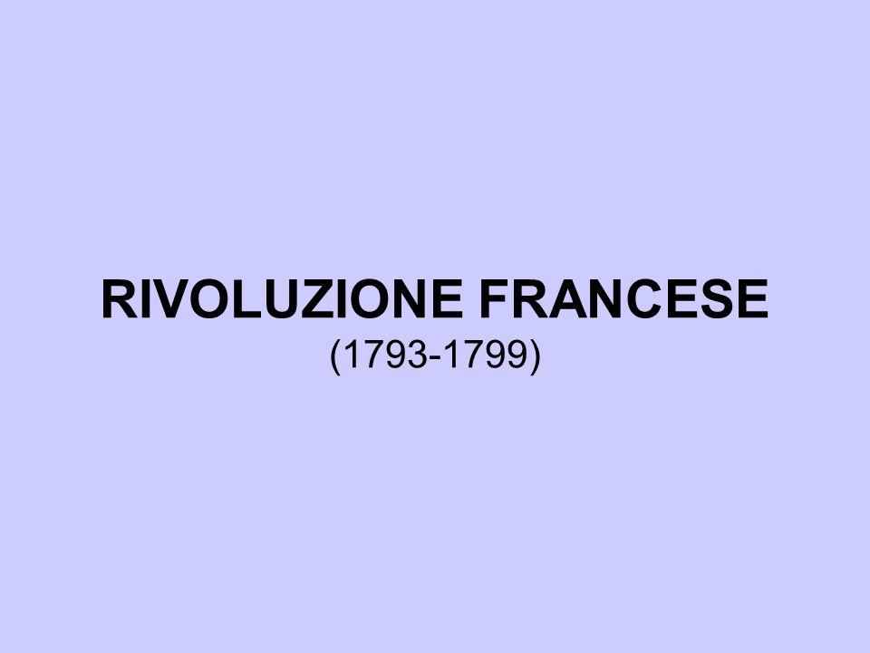 RIVOLUZIONE FRANCESE (1793-1799)