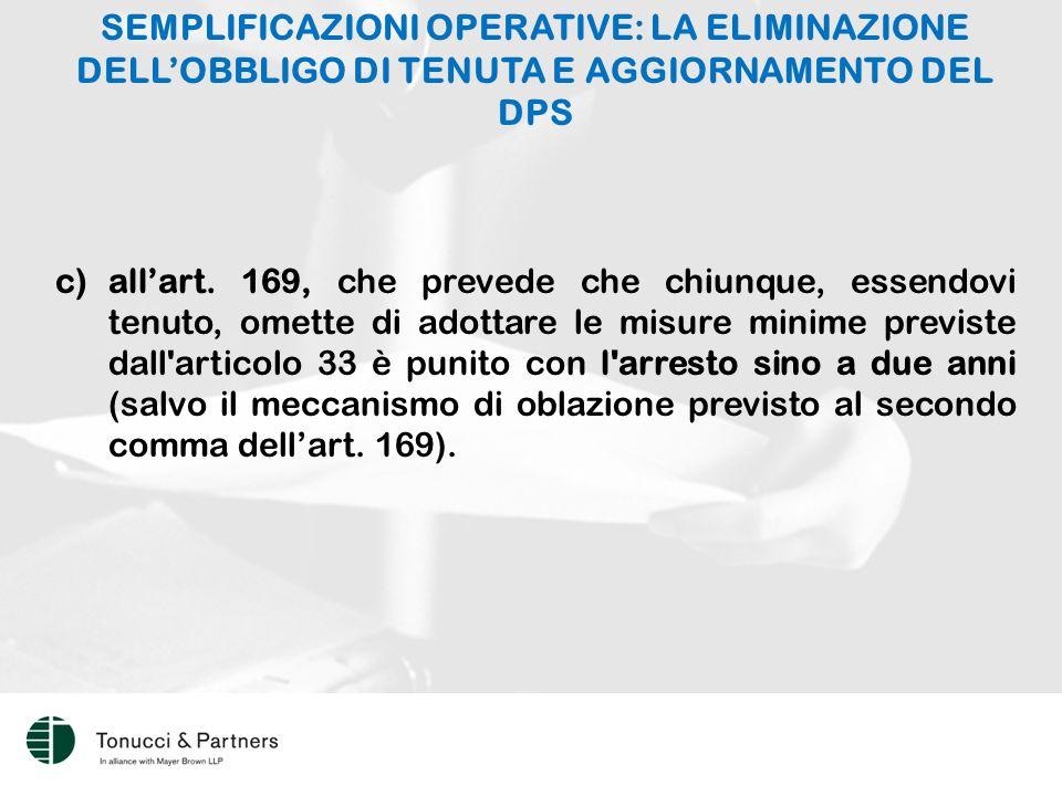 SEMPLIFICAZIONI OPERATIVE: LA ELIMINAZIONE DELL'OBBLIGO DI TENUTA E AGGIORNAMENTO DEL DPS c)all'art.