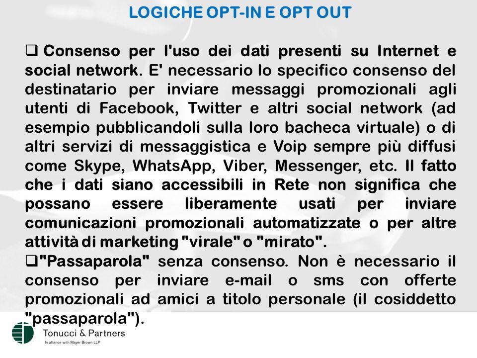 LOGICHE OPT-IN E OPT OUT  Consenso per l uso dei dati presenti su Internet e social network.