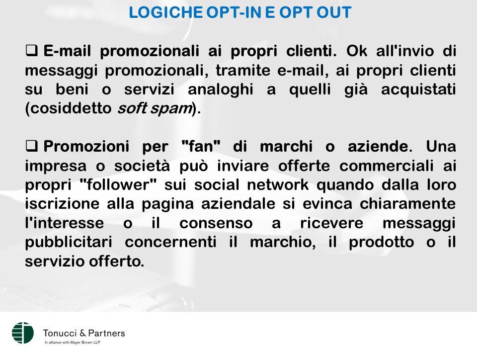 LOGICHE OPT-IN E OPT OUT  E-mail promozionali ai propri clienti.