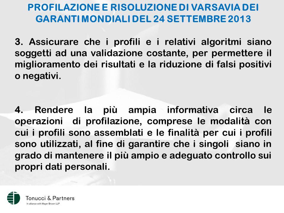 PROFILAZIONE E RISOLUZIONE DI VARSAVIA DEI GARANTI MONDIALI DEL 24 SETTEMBRE 2013 3.