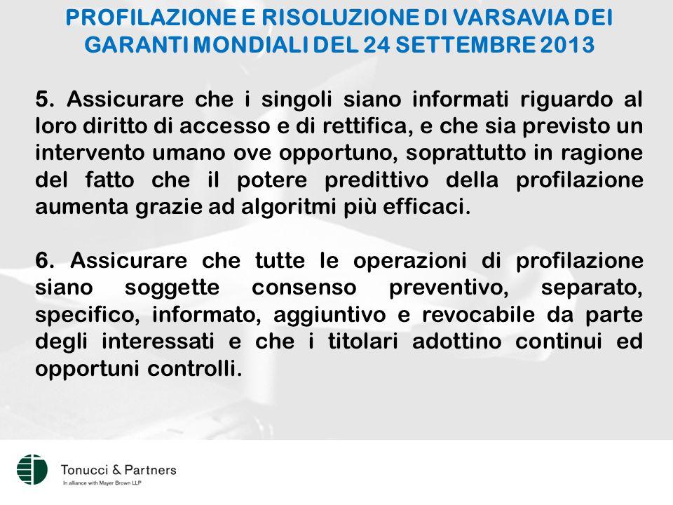 PROFILAZIONE E RISOLUZIONE DI VARSAVIA DEI GARANTI MONDIALI DEL 24 SETTEMBRE 2013 5.