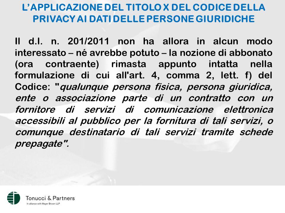 L'APPLICAZIONE DEL TITOLO X DEL CODICE DELLA PRIVACY AI DATI DELLE PERSONE GIURIDICHE Il d.l.