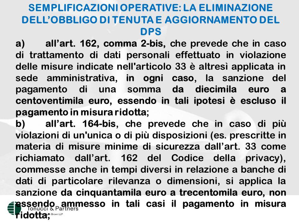SEMPLIFICAZIONI OPERATIVE: LA ELIMINAZIONE DELL'OBBLIGO DI TENUTA E AGGIORNAMENTO DEL DPS a)all'art.