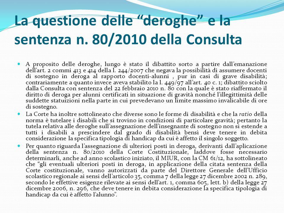 """La questione delle """"deroghe"""" e la sentenza n. 80/2010 della Consulta A proposito delle deroghe, lungo è stato il dibattito sorto a partire dall'emanaz"""