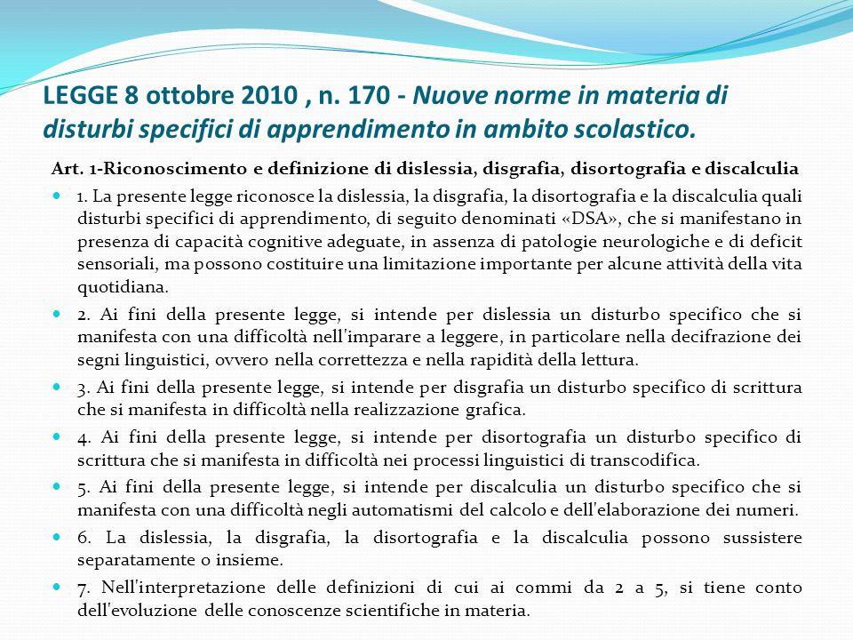 LEGGE 8 ottobre 2010, n. 170 - Nuove norme in materia di disturbi specifici di apprendimento in ambito scolastico. Art. 1-Riconoscimento e definizione