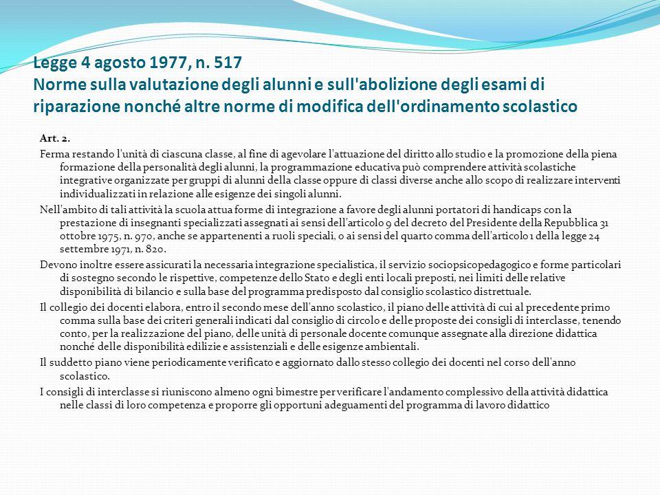 Legge 4 agosto 1977, n. 517 Norme sulla valutazione degli alunni e sull'abolizione degli esami di riparazione nonché altre norme di modifica dell'ordi