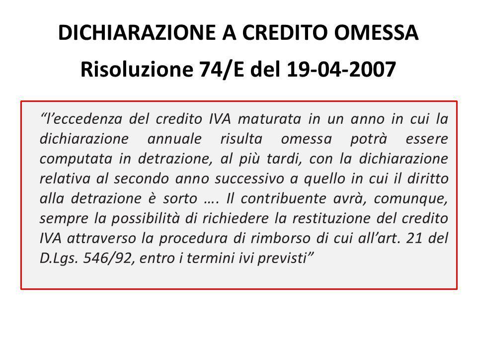 """""""l'eccedenza del credito IVA maturata in un anno in cui la dichiarazione annuale risulta omessa potrà essere computata in detrazione, al più tardi, co"""