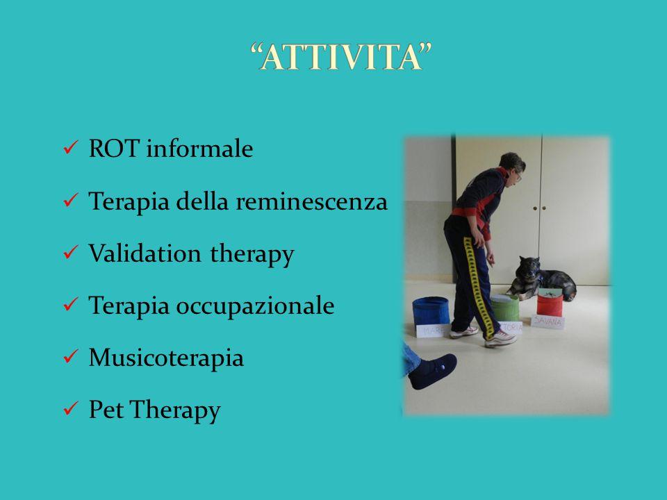 ROT informale Terapia della reminescenza Validation therapy Terapia occupazionale Musicoterapia Pet Therapy