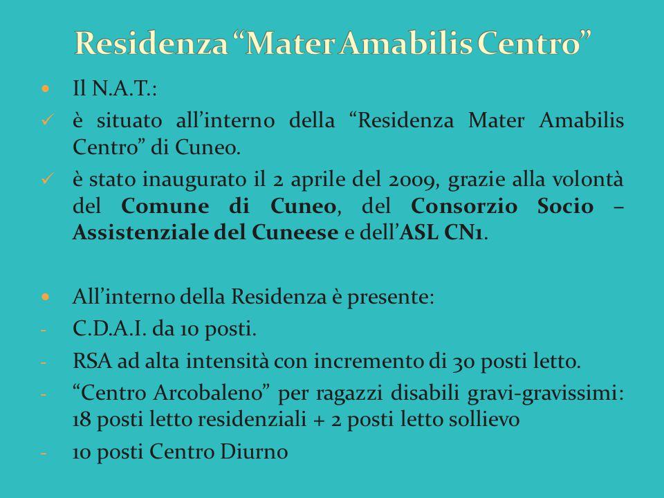 """Il N.A.T.: è situato all'interno della """"Residenza Mater Amabilis Centro"""" di Cuneo. è stato inaugurato il 2 aprile del 2009, grazie alla volontà del Co"""