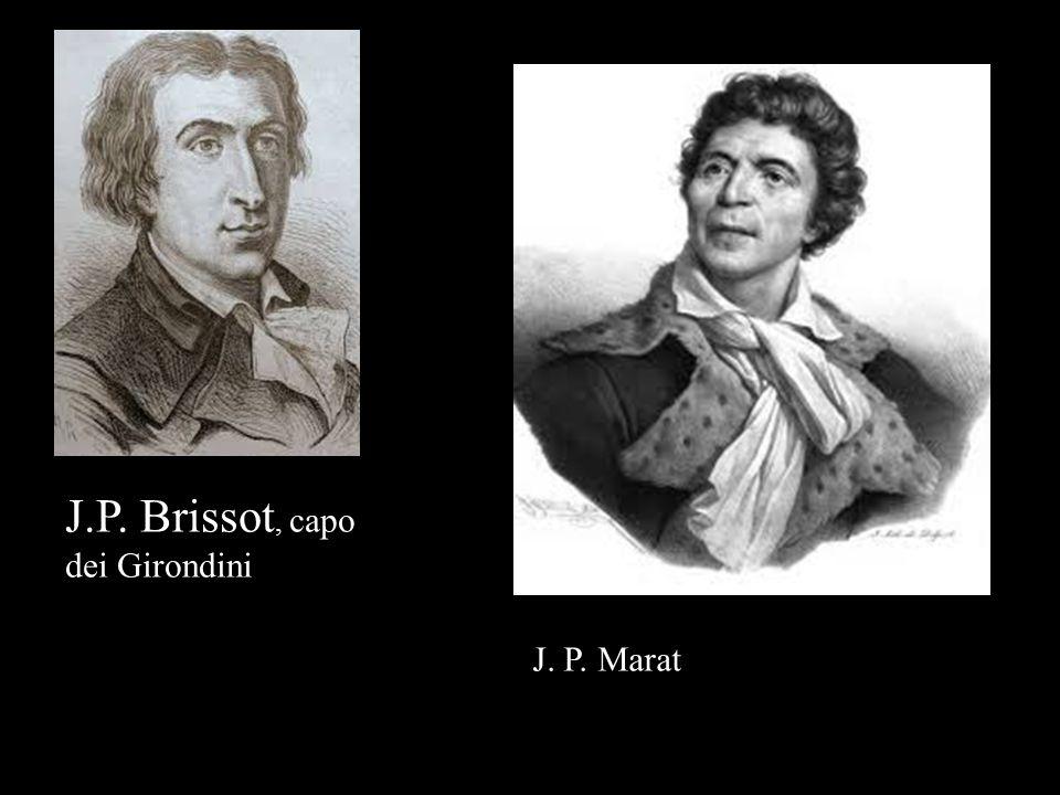 J.P. Brissot, capo dei Girondini J. P. Marat