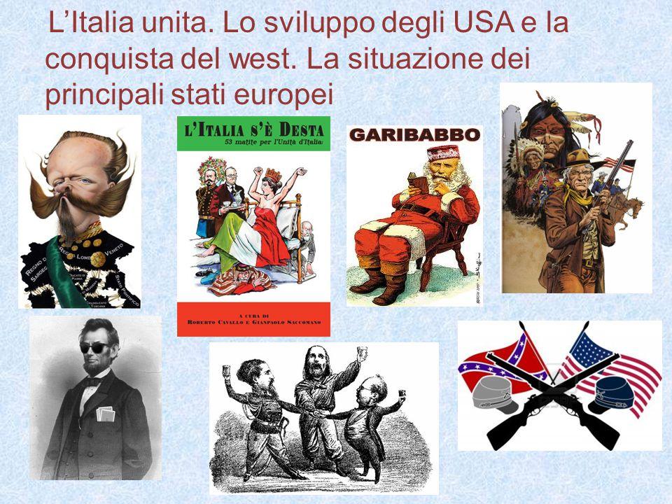 L'Italia unita.Lo sviluppo degli USA e la conquista del west.