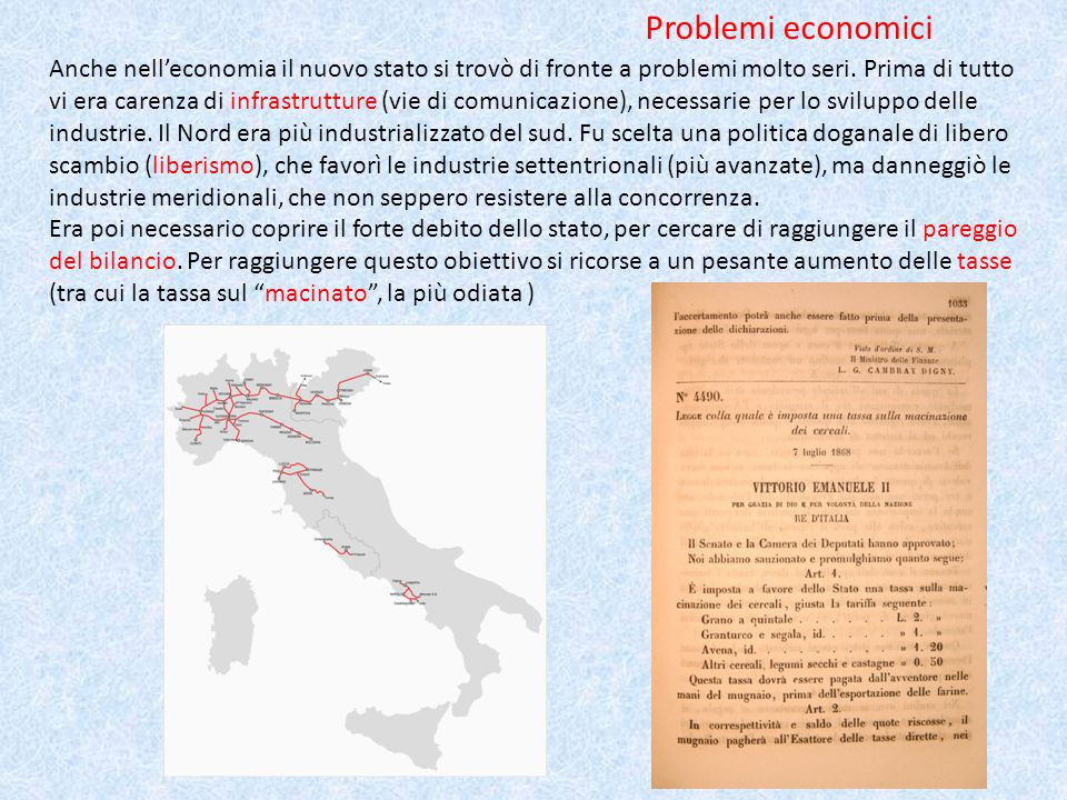 La questione meridionale e il brigantaggio A causa della mancanza di una riforma agraria che potesse migliorare le condizioni dei contadini, delle forti tasse e del servizio militare obbligatorio, nel Sud d'Italia si diffuse un grave malcontento.