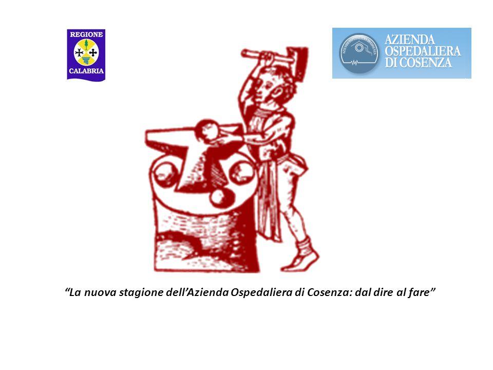 La nuova stagione dell'Azienda Ospedaliera di Cosenza: dal dire al fare