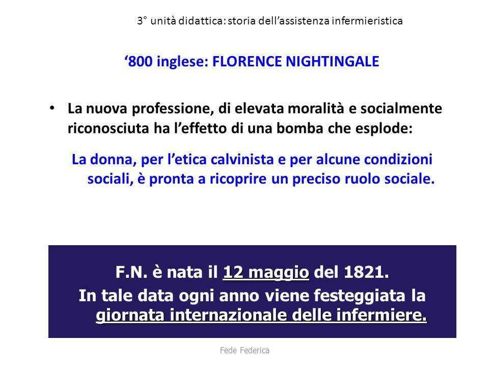 3° unità didattica: storia dell'assistenza infermieristica '800 inglese: FLORENCE NIGHTINGALE La nuova professione, di elevata moralità e socialmente