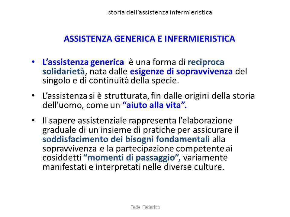 storia dell'assistenza infermieristica ASSISTENZA GENERICA E INFERMIERISTICA L'assistenza è esercitata inizialmente dalle donne che, successivamente, divengono infermiere ed ostetriche.