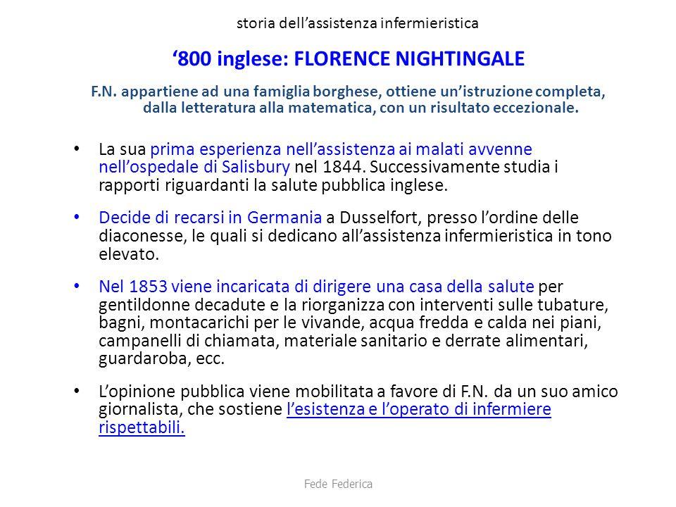 storia dell'assistenza infermieristica '800 inglese: FLORENCE NIGHTINGALE F.N. appartiene ad una famiglia borghese, ottiene un'istruzione completa, da