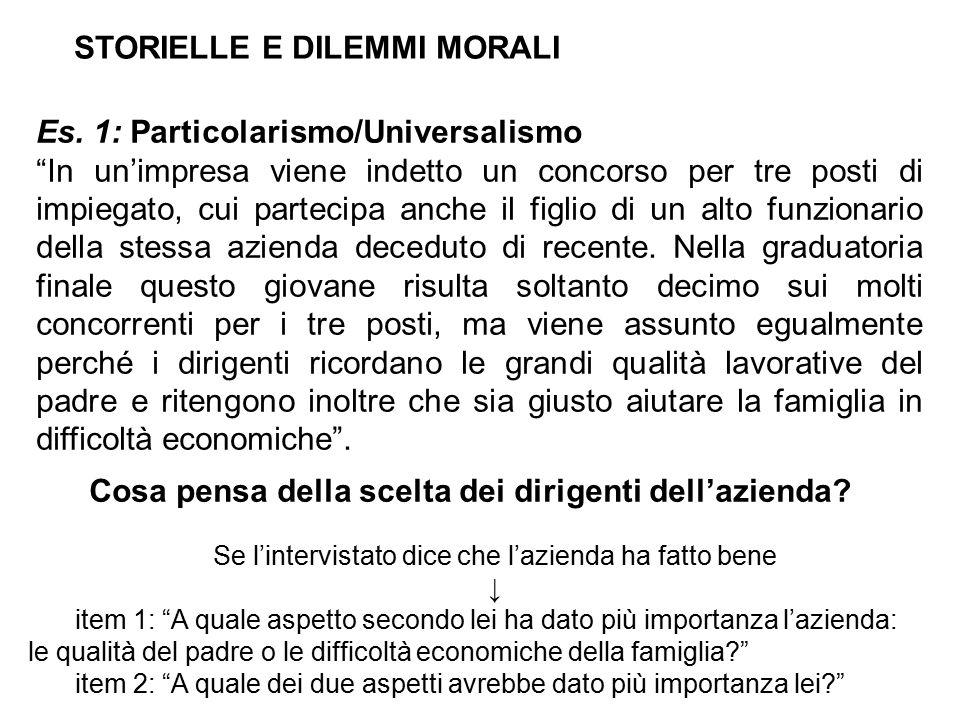 """STORIELLE E DILEMMI MORALI Es. 1: Particolarismo/Universalismo """"In un'impresa viene indetto un concorso per tre posti di impiegato, cui partecipa anch"""