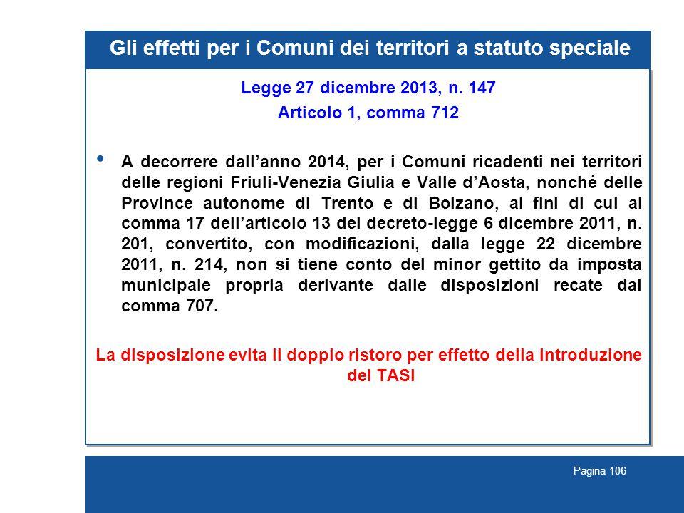 Pagina 106 Gli effetti per i Comuni dei territori a statuto speciale Legge 27 dicembre 2013, n.