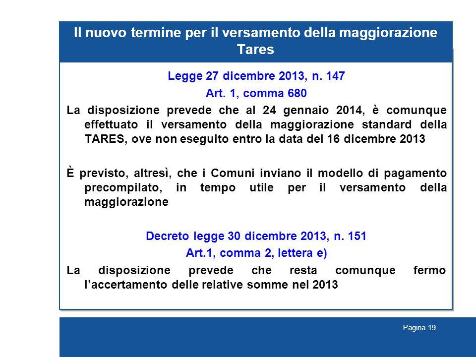 Pagina 19 Il nuovo termine per il versamento della maggiorazione Tares Legge 27 dicembre 2013, n.