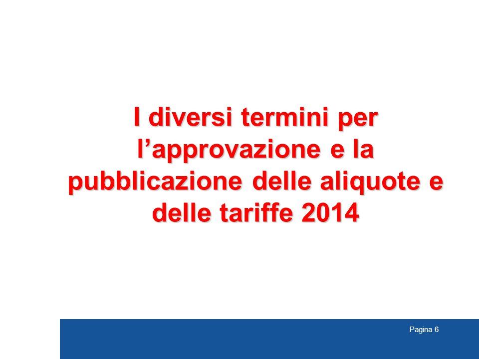 Pagina 6 I diversi termini per l'approvazione e la pubblicazione delle aliquote e delle tariffe 2014